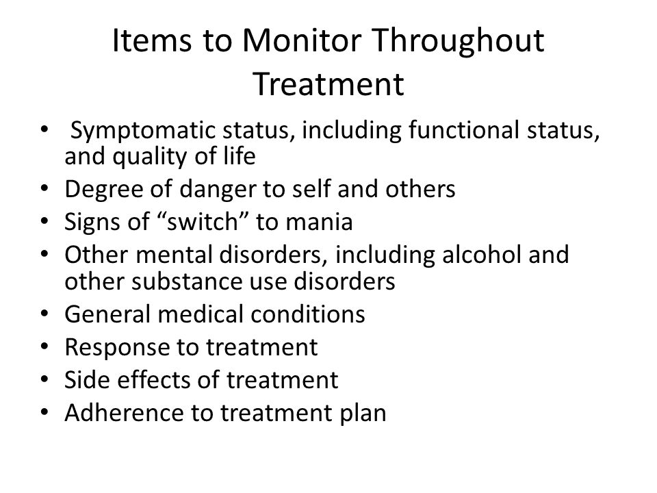 Items to Monitor Throughout Treatment