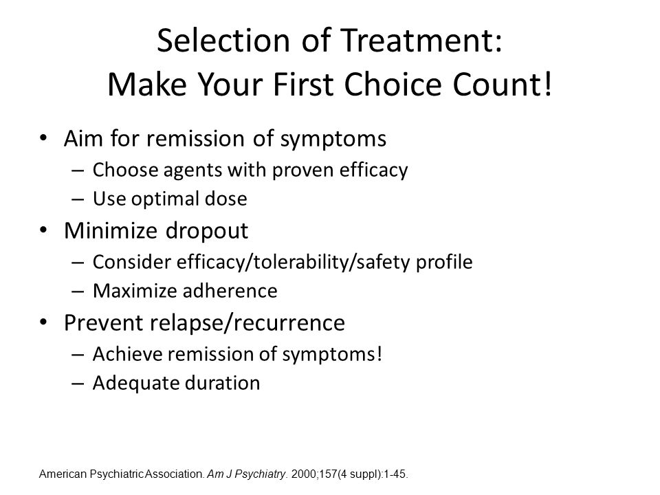Selection of Treatment: Make Your First Choice Count!