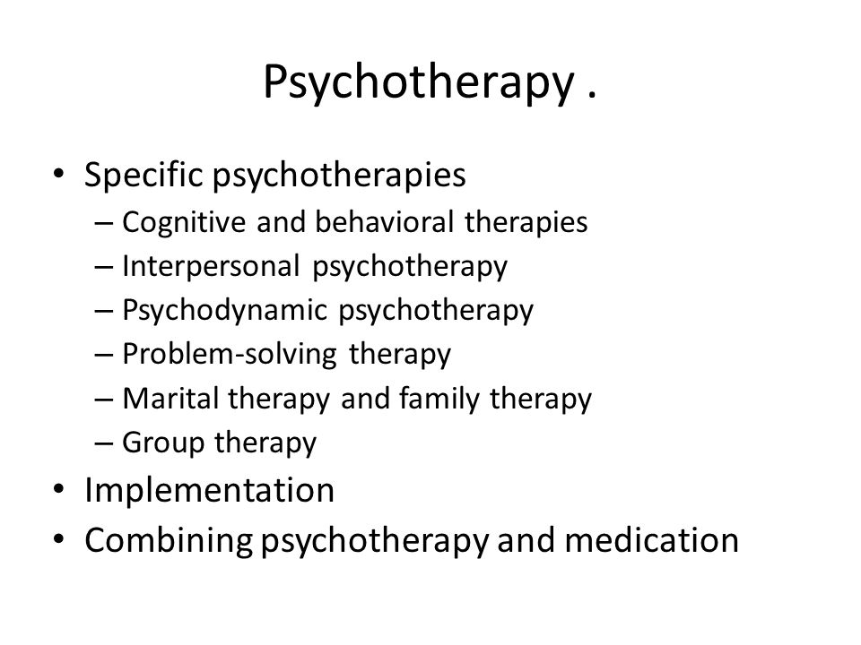 Psychotherapy . Specific psychotherapies Implementation