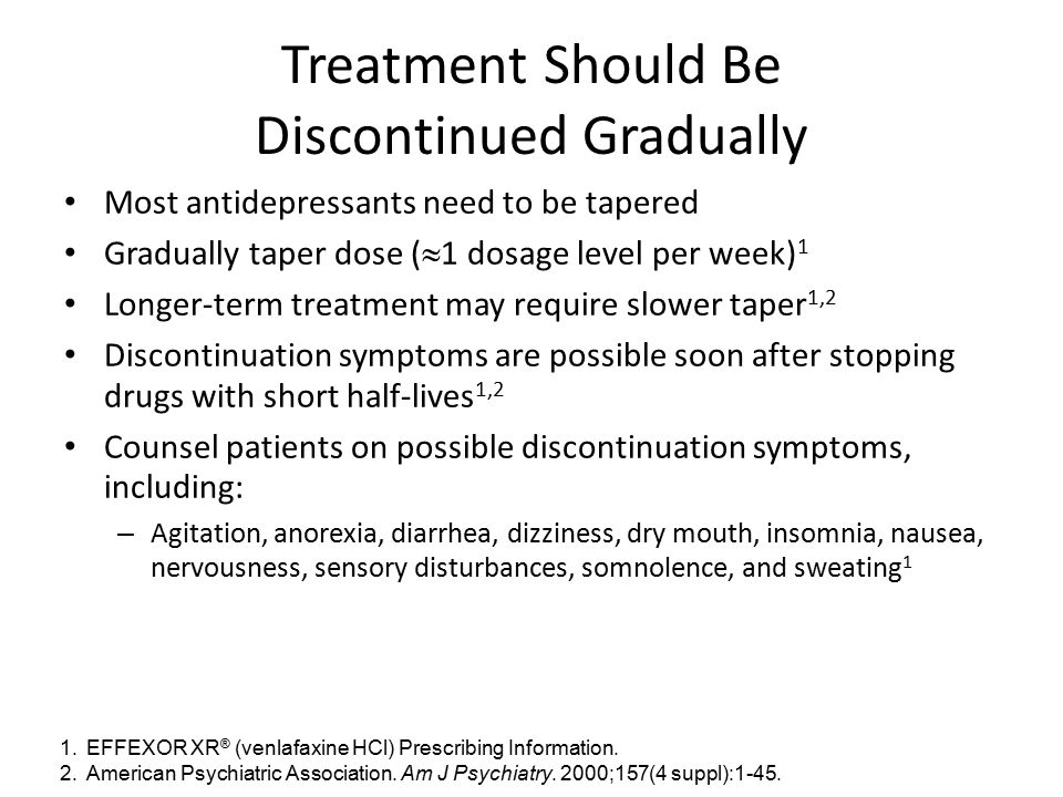 Treatment Should Be Discontinued Gradually