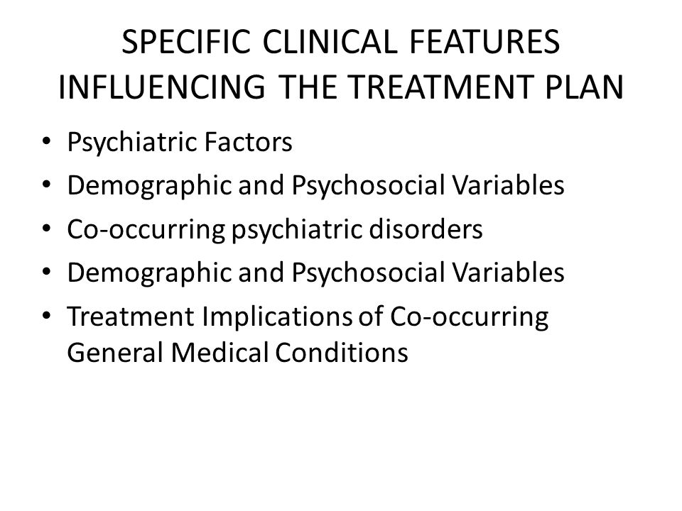SPECIFIC CLINICAL FEATURES INFLUENCING THE TREATMENT PLAN