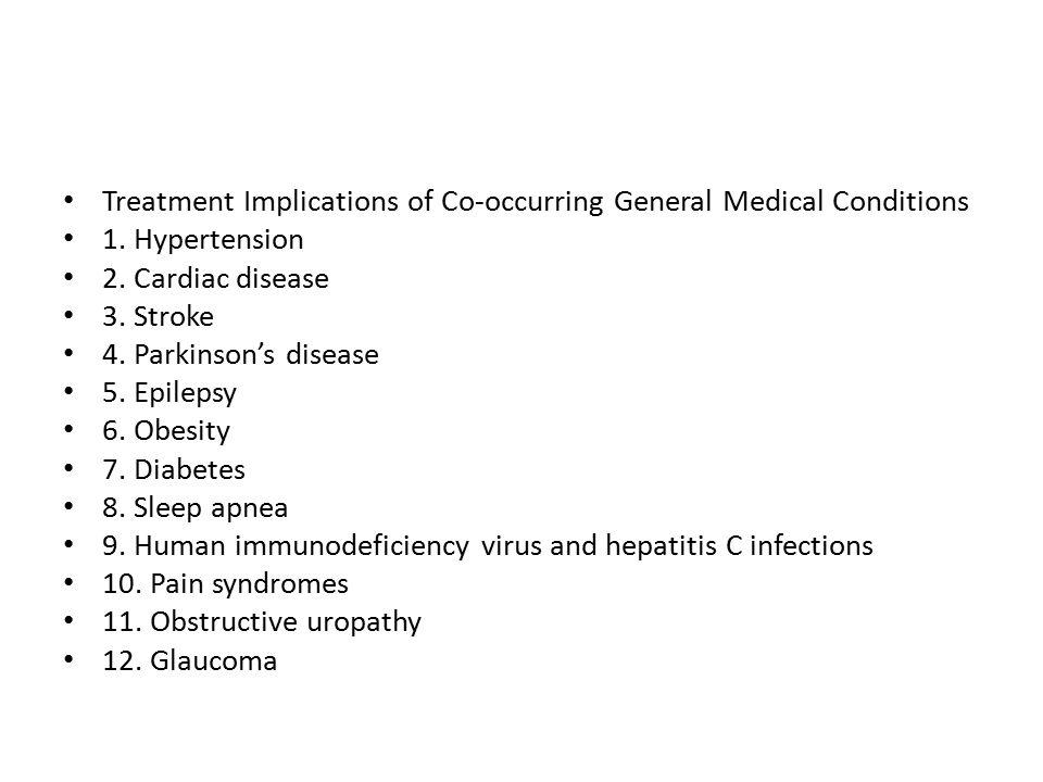 Treatment Implications of Co-occurring General Medical Conditions