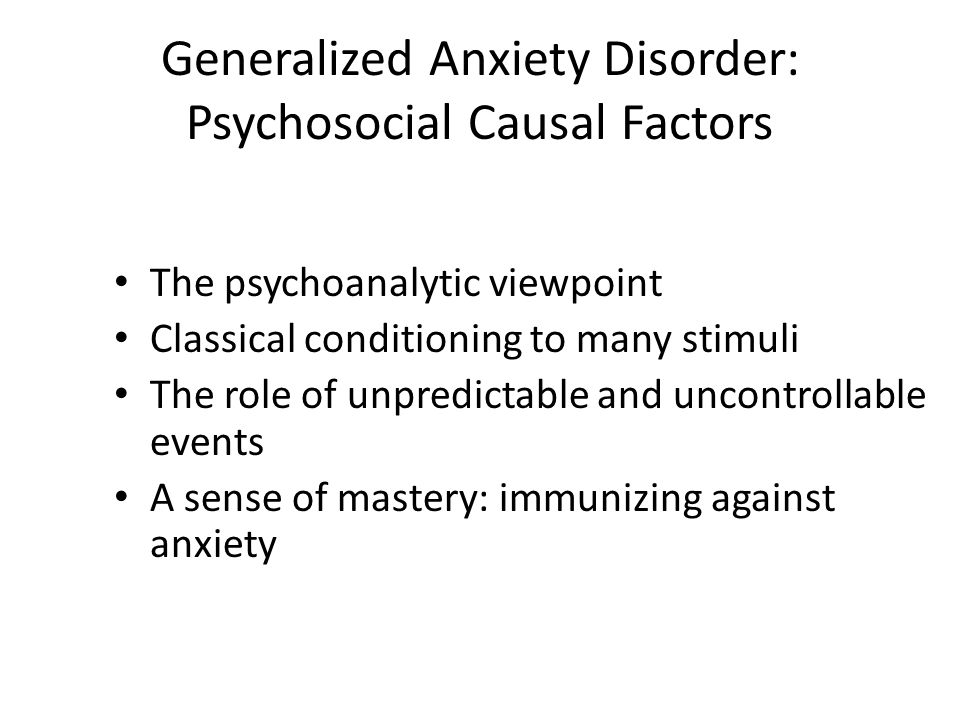 Generalized Anxiety Disorder: Psychosocial Causal Factors