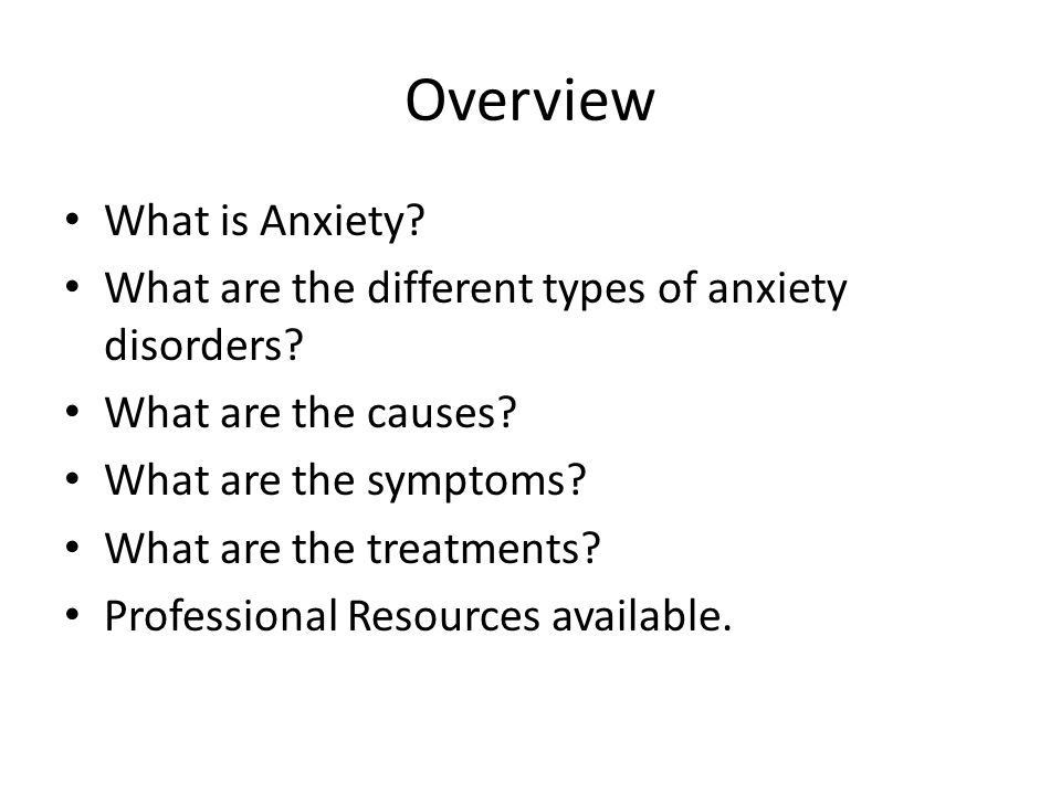 Overview What is Anxiety