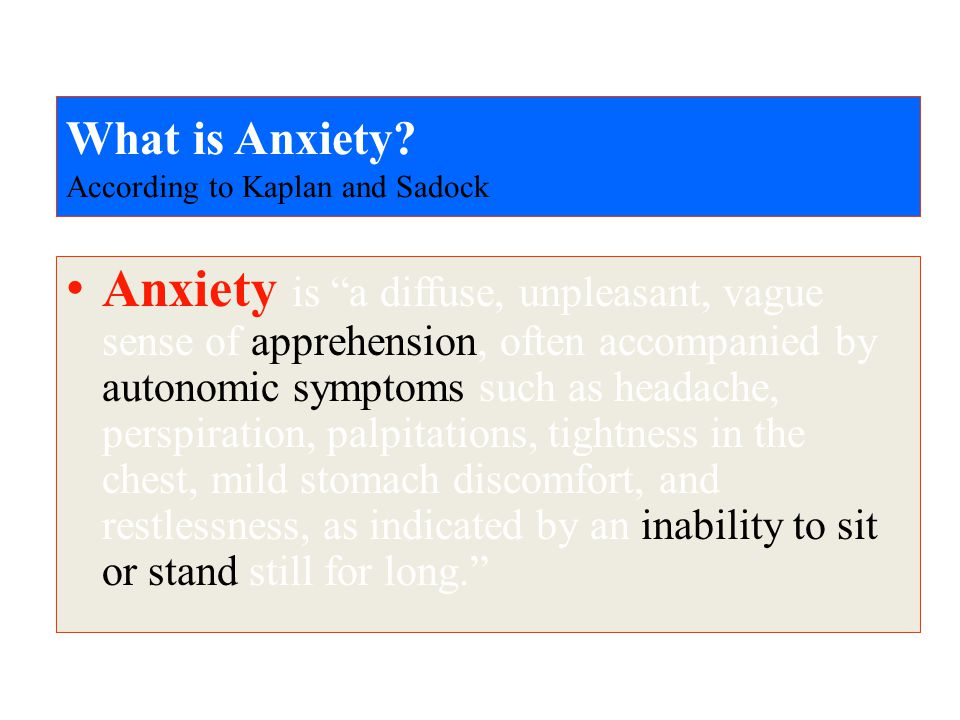 What is Anxiety According to Kaplan and Sadock