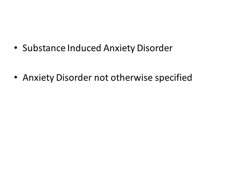 Substance Induced Anxiety Disorder