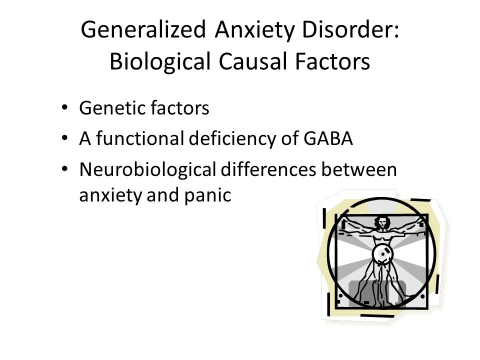 Generalized Anxiety Disorder: Biological Causal Factors