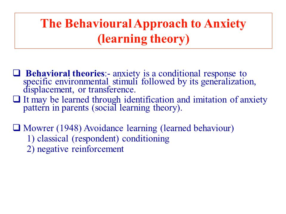The Behavioural Approach to Anxiety (learning theory)