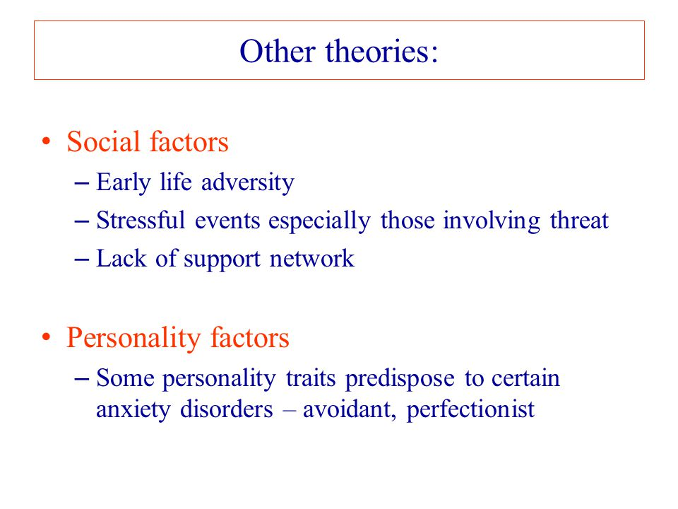 Other theories: Social factors Personality factors