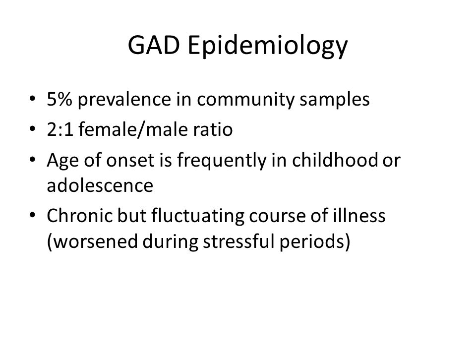GAD Epidemiology 5% prevalence in community samples
