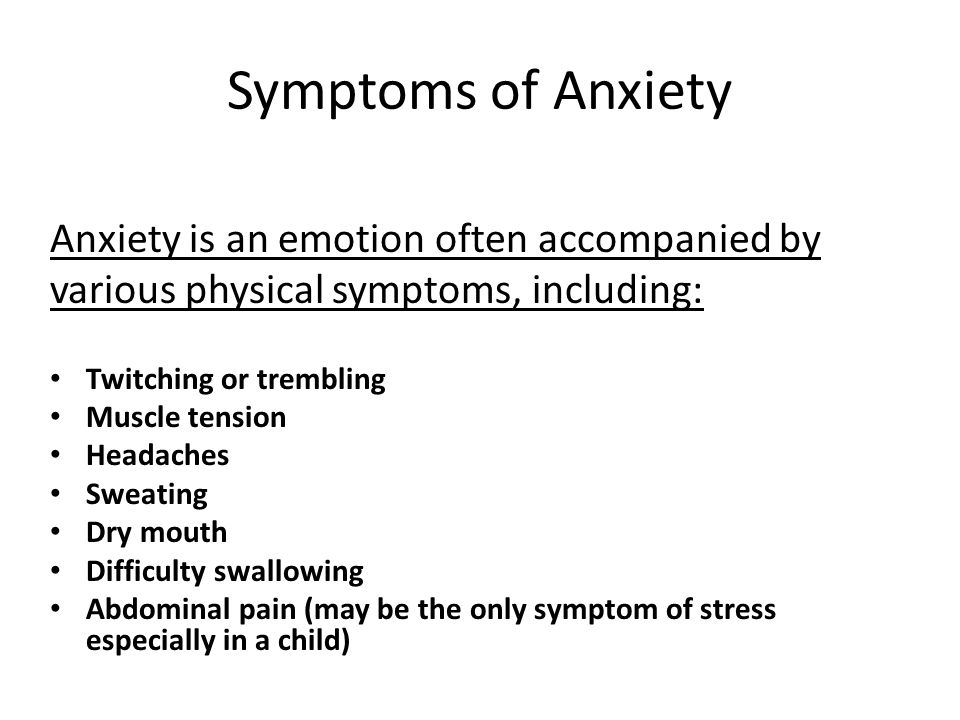 Symptoms of Anxiety Anxiety is an emotion often accompanied by
