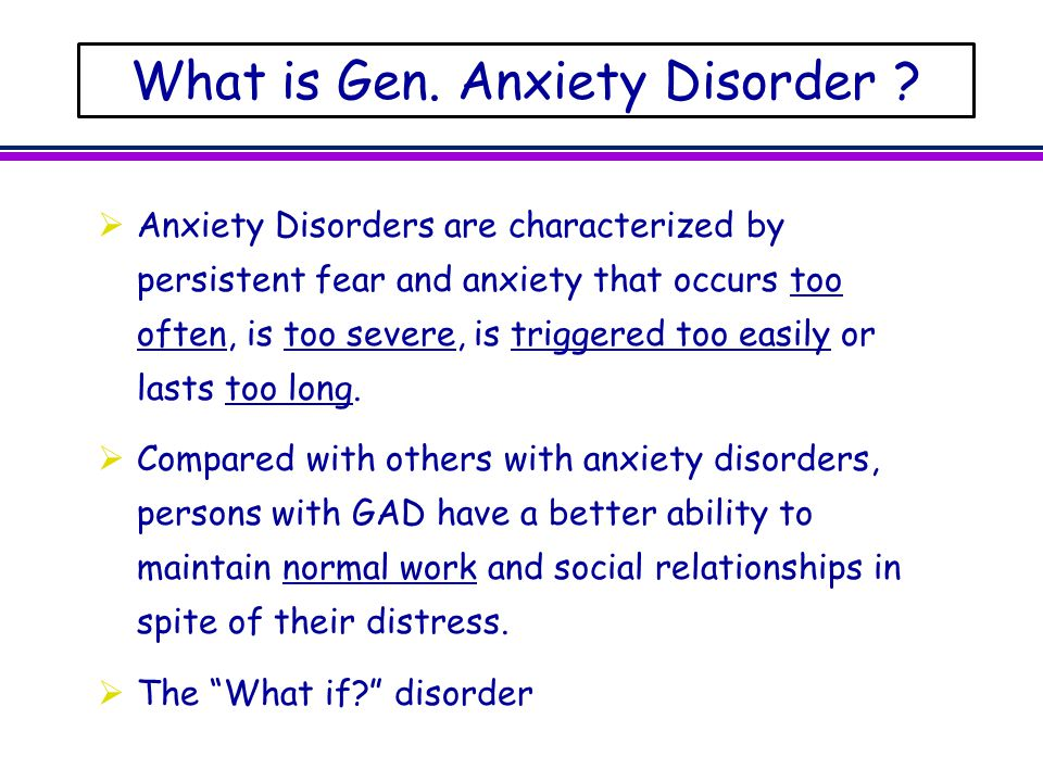 What is Gen. Anxiety Disorder