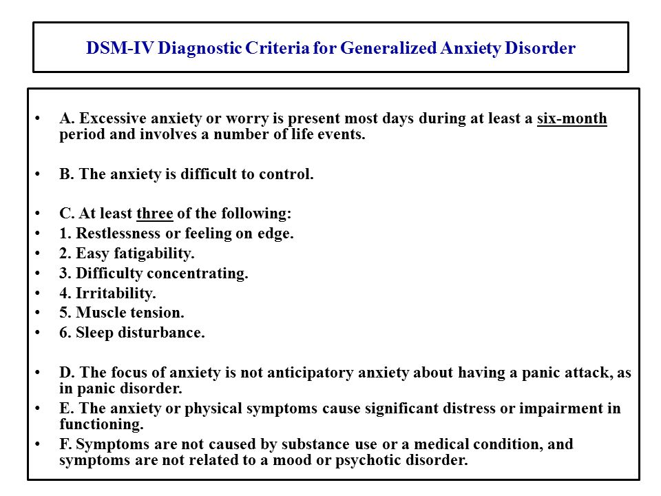 DSM-IV Diagnostic Criteria for Generalized Anxiety Disorder