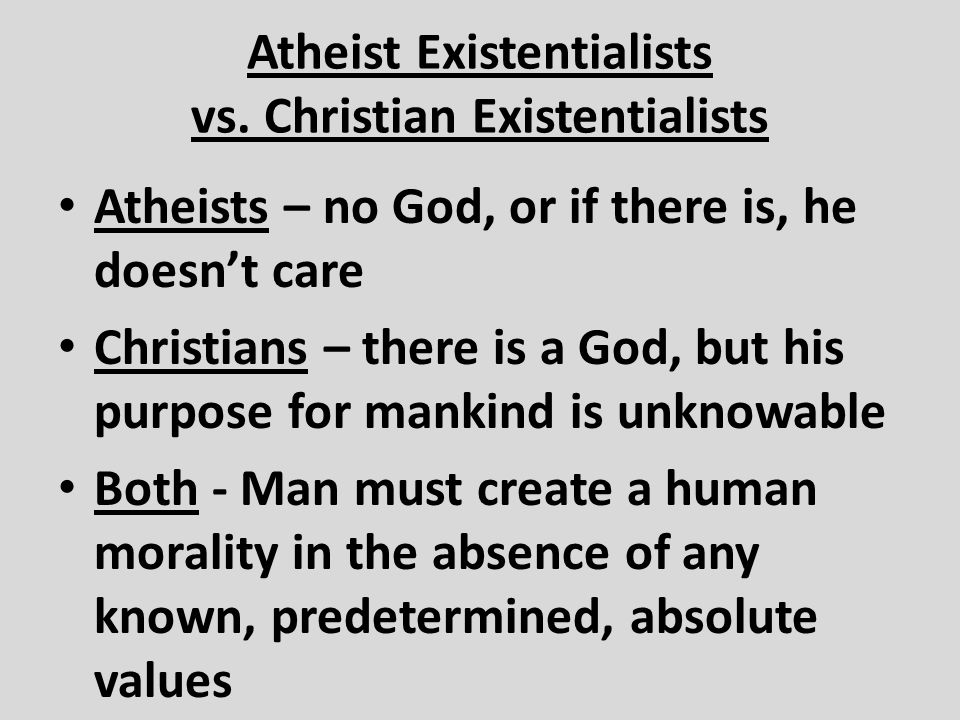Atheist Existentialists vs. Christian Existentialists