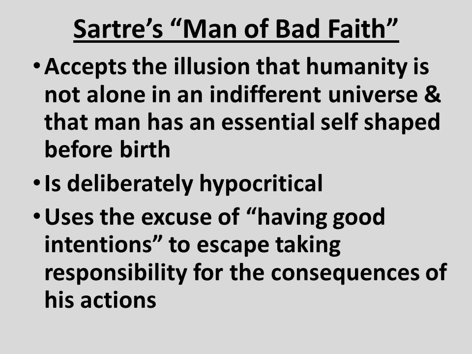 Sartre's Man of Bad Faith
