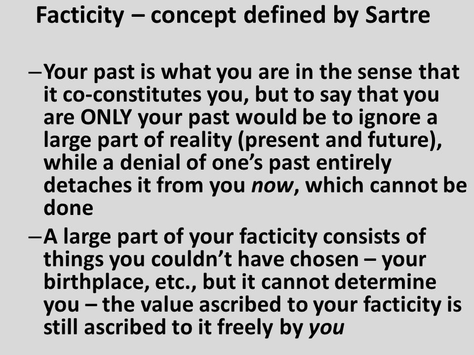 Facticity – concept defined by Sartre