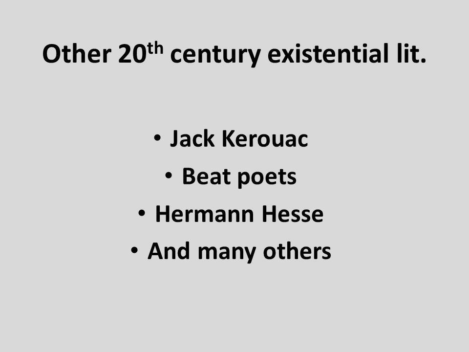 Other 20th century existential lit.