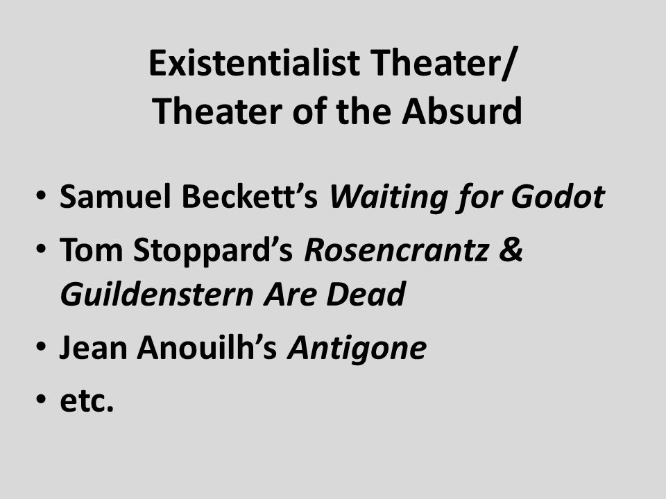 Existentialist Theater/ Theater of the Absurd