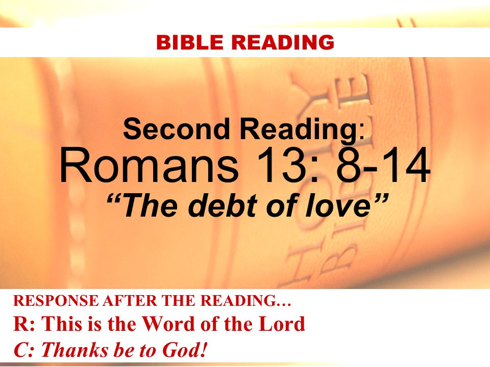 Romans 13: 8-14 The debt of love Second Reading:
