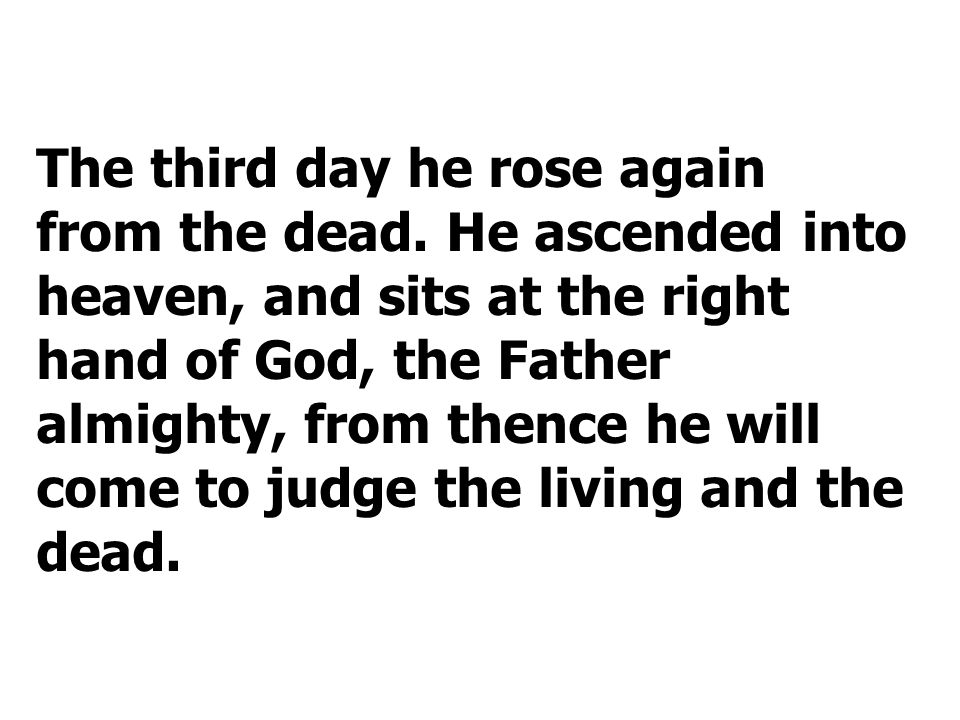 The third day he rose again
