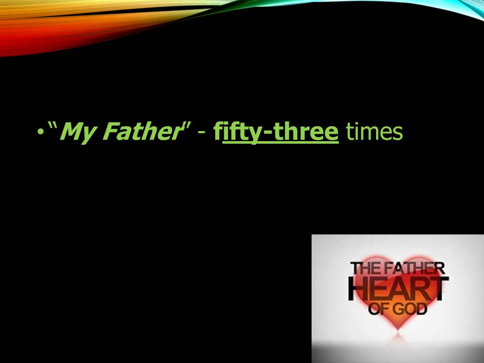 My Father - fifty-three times