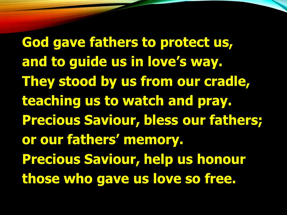 God gave fathers to protect us,