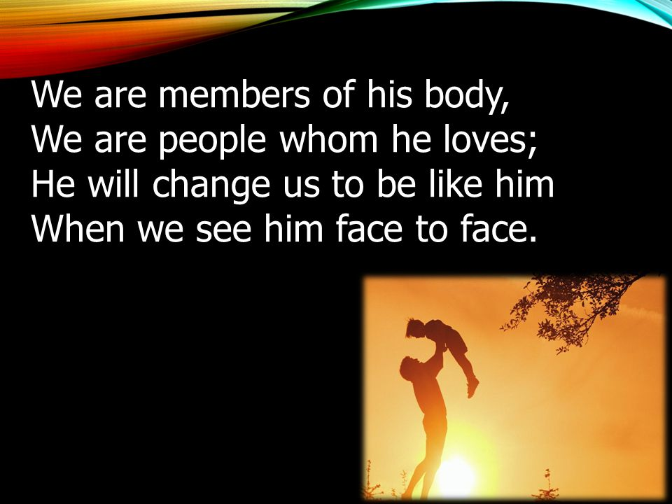 We are members of his body,