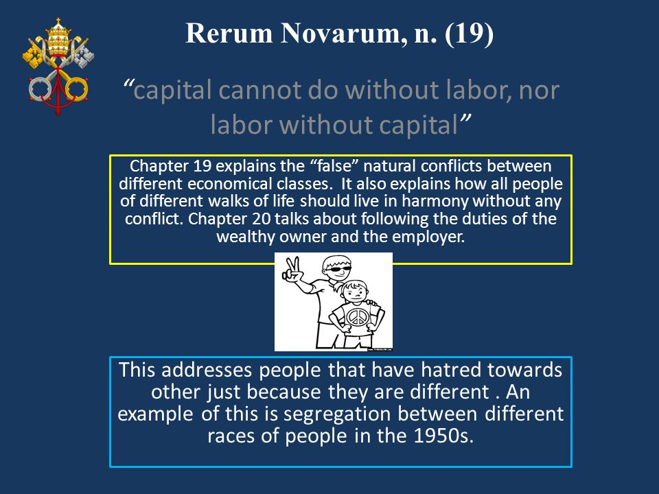 capital cannot do without labor, nor labor without capital