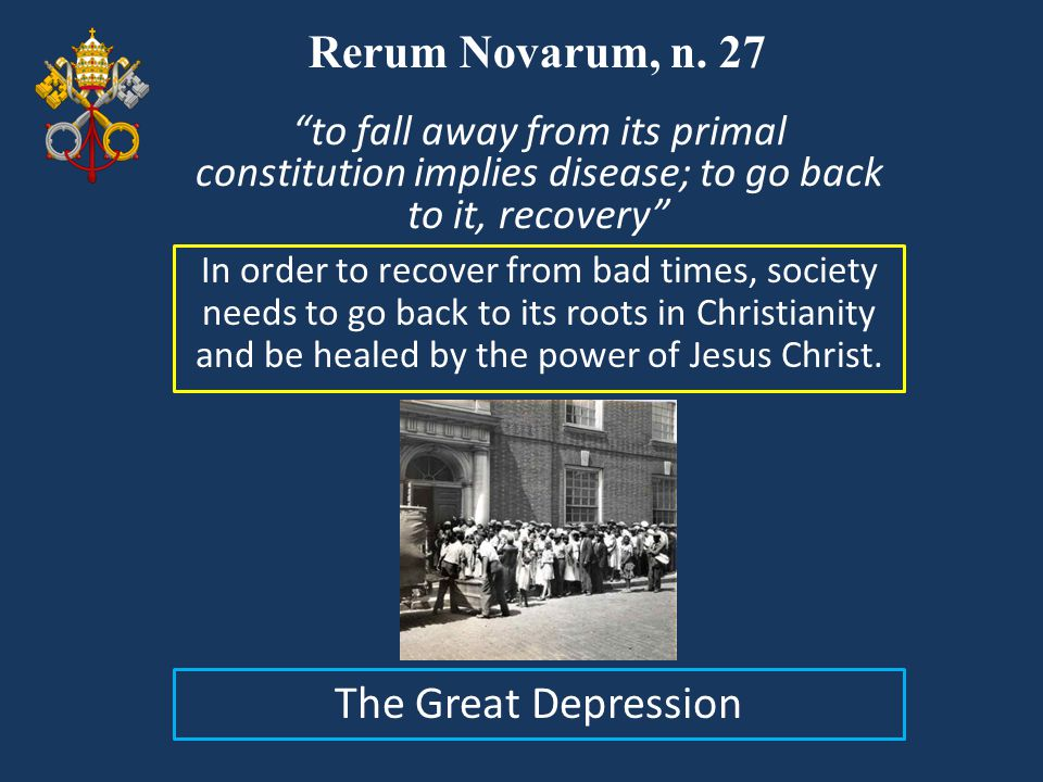 Rerum Novarum, n. 27 Visual The Great Depression