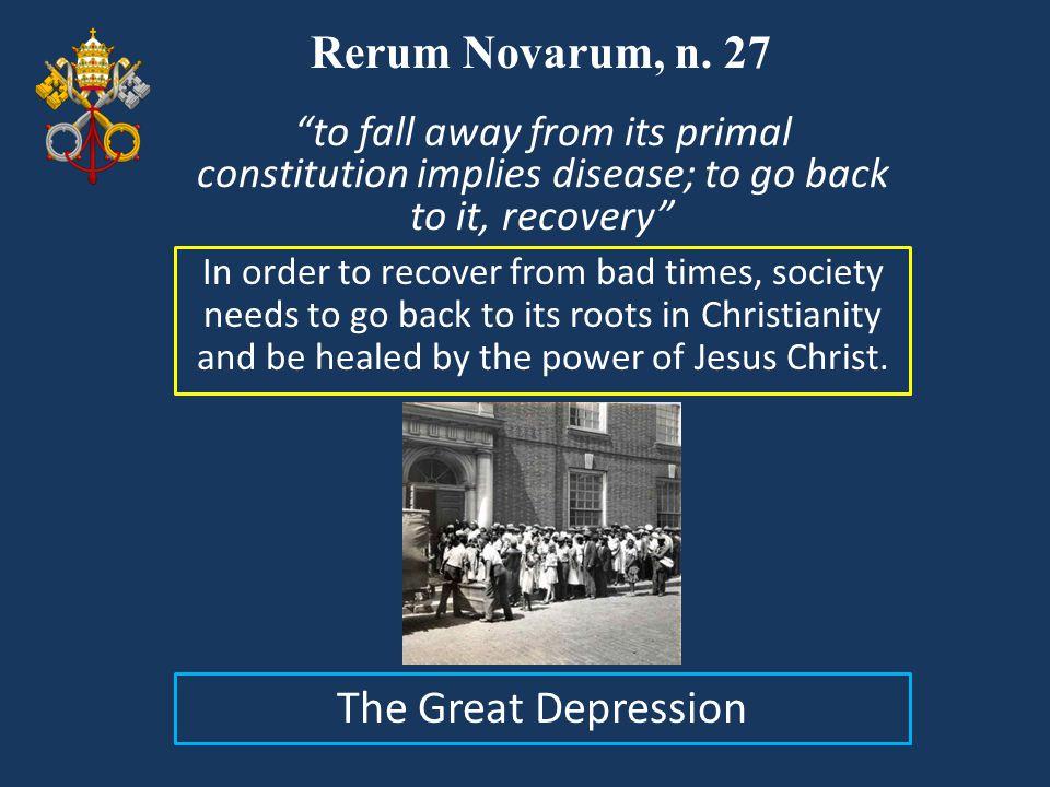 Rerum Novarum, n. 27 Visual The Great Depression