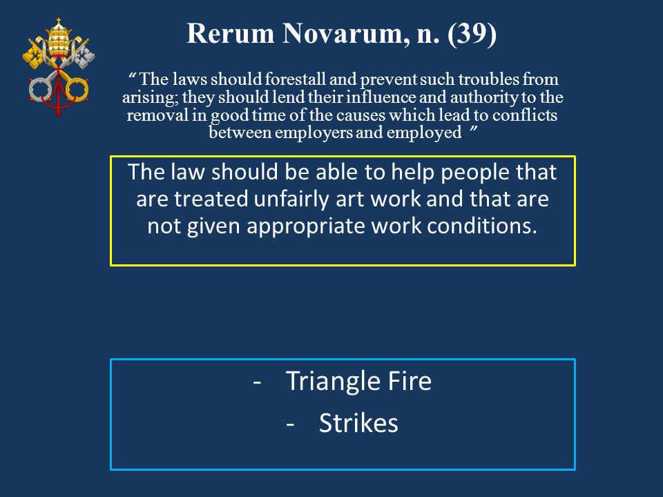Rerum Novarum, n. (39) Triangle Fire Strikes