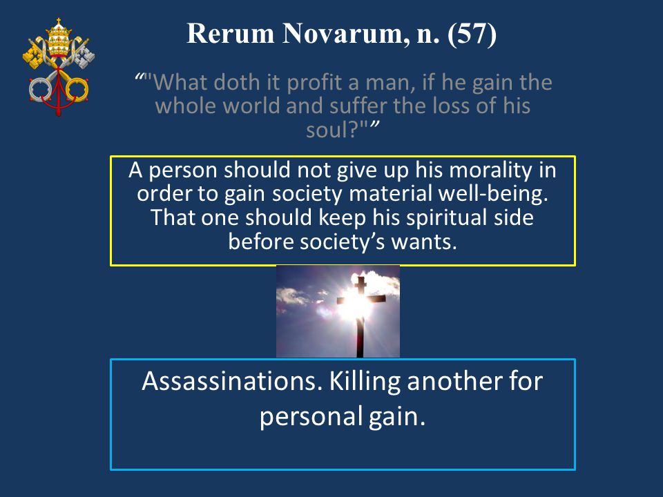 Assassinations. Killing another for personal gain.