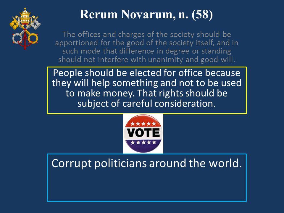 Corrupt politicians around the world.