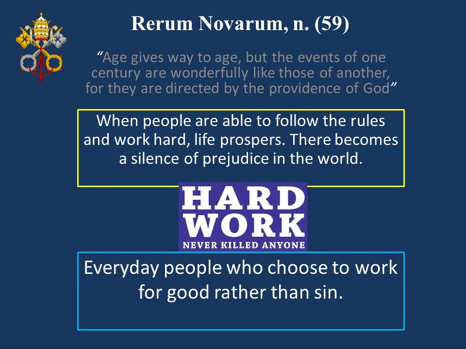 Everyday people who choose to work for good rather than sin.