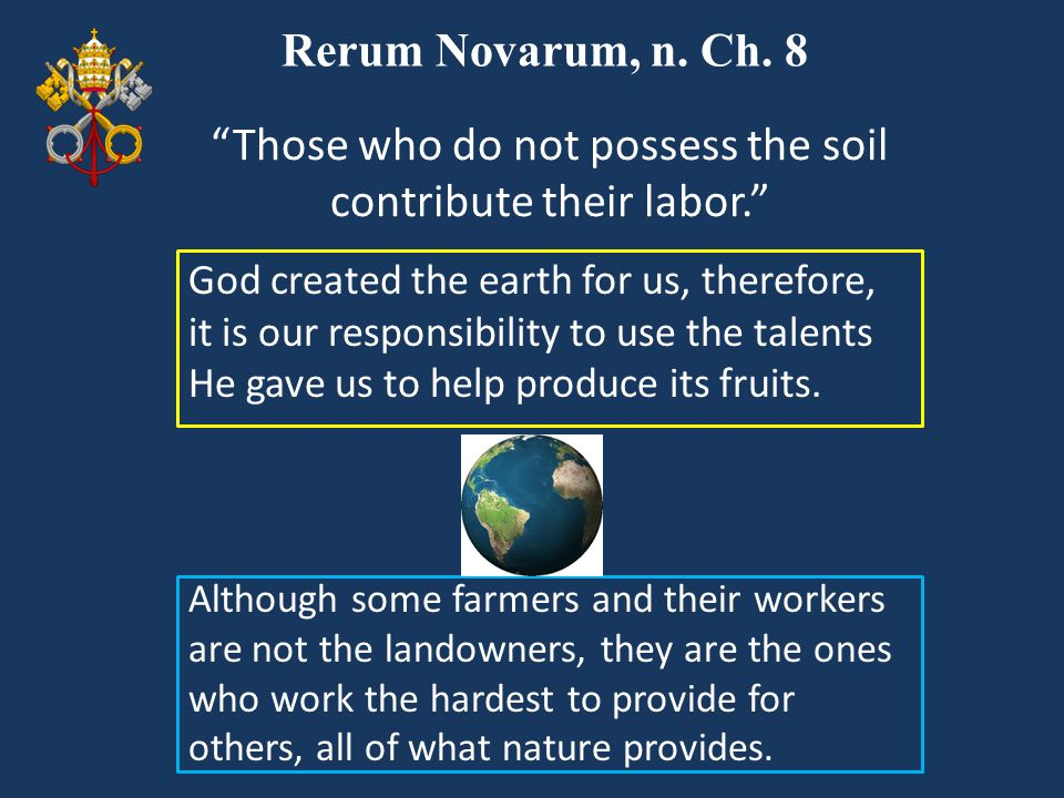 Those who do not possess the soil contribute their labor.
