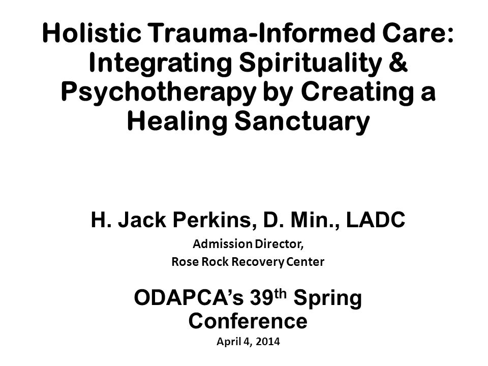 Holistic Trauma-Informed Care: Integrating Spirituality & Psychotherapy by Creating a Healing Sanctuary
