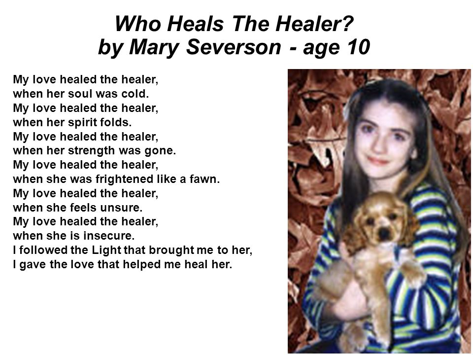Who Heals The Healer by Mary Severson - age 10