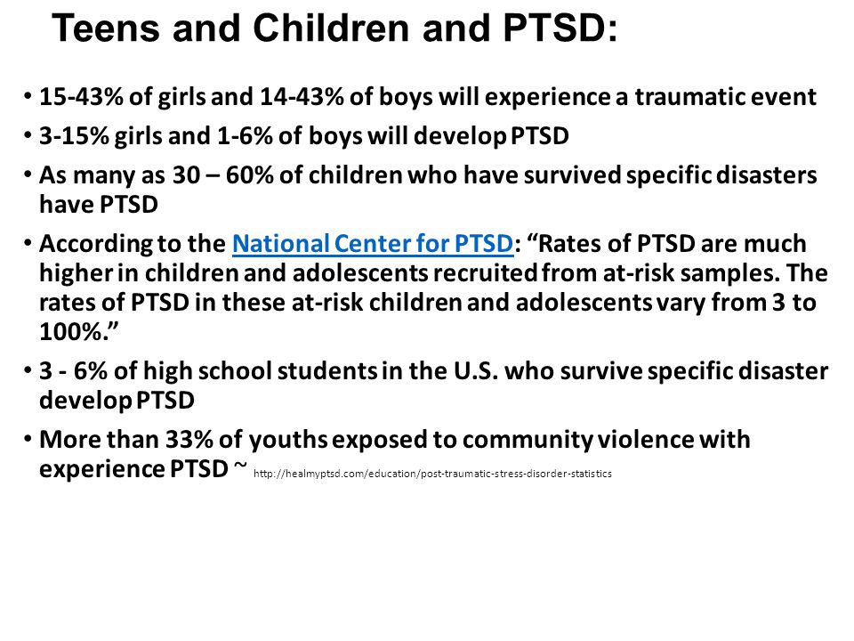 Teens and Children and PTSD: