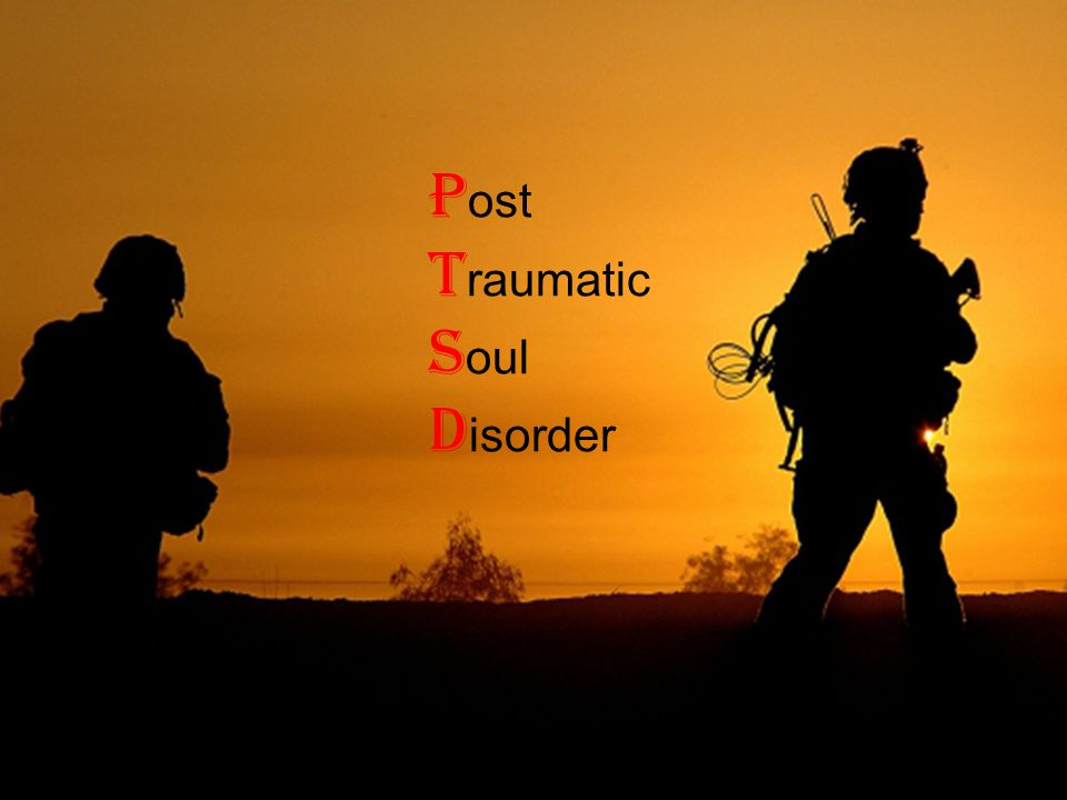 Beyond PTSD: Soldiers Have Injured Souls Diane Silver