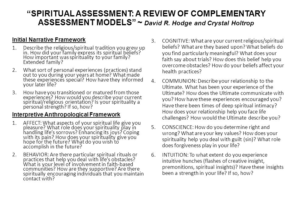 SPIRITUAL ASSESSMENT: A REVIEW OF COMPLEMENTARY ASSESSMENT MODELS ~ David R. Hodge and Crystal Holtrop