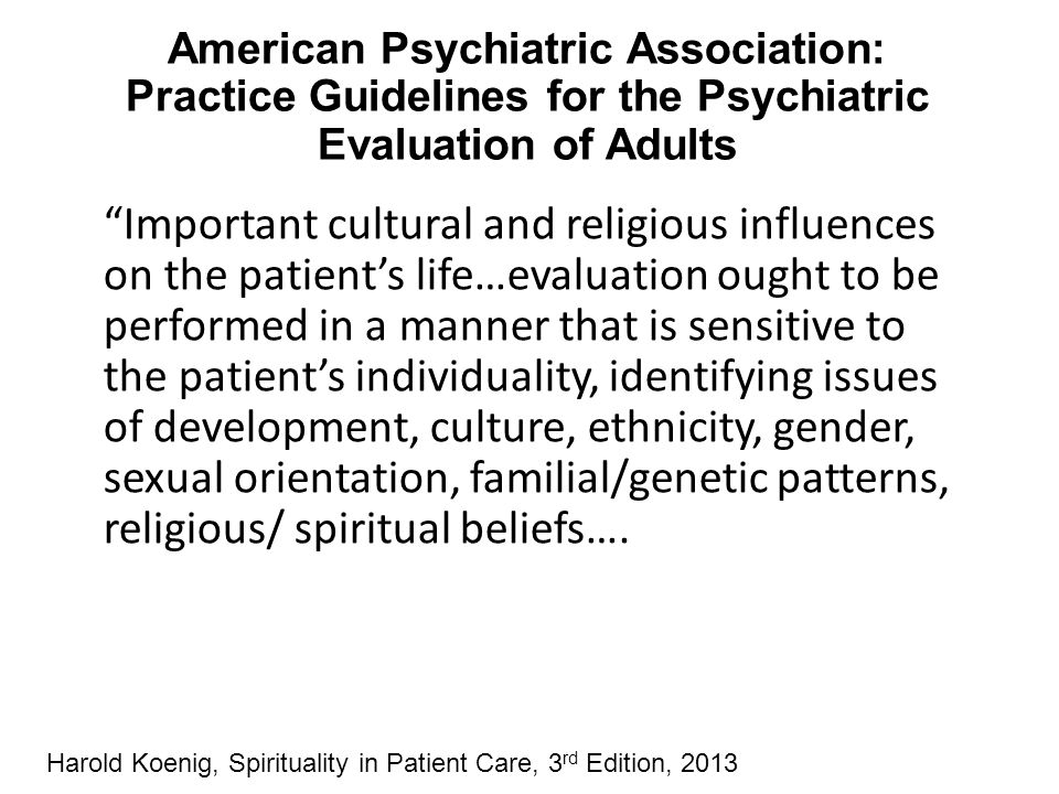 American Psychiatric Association: Practice Guidelines for the Psychiatric Evaluation of Adults