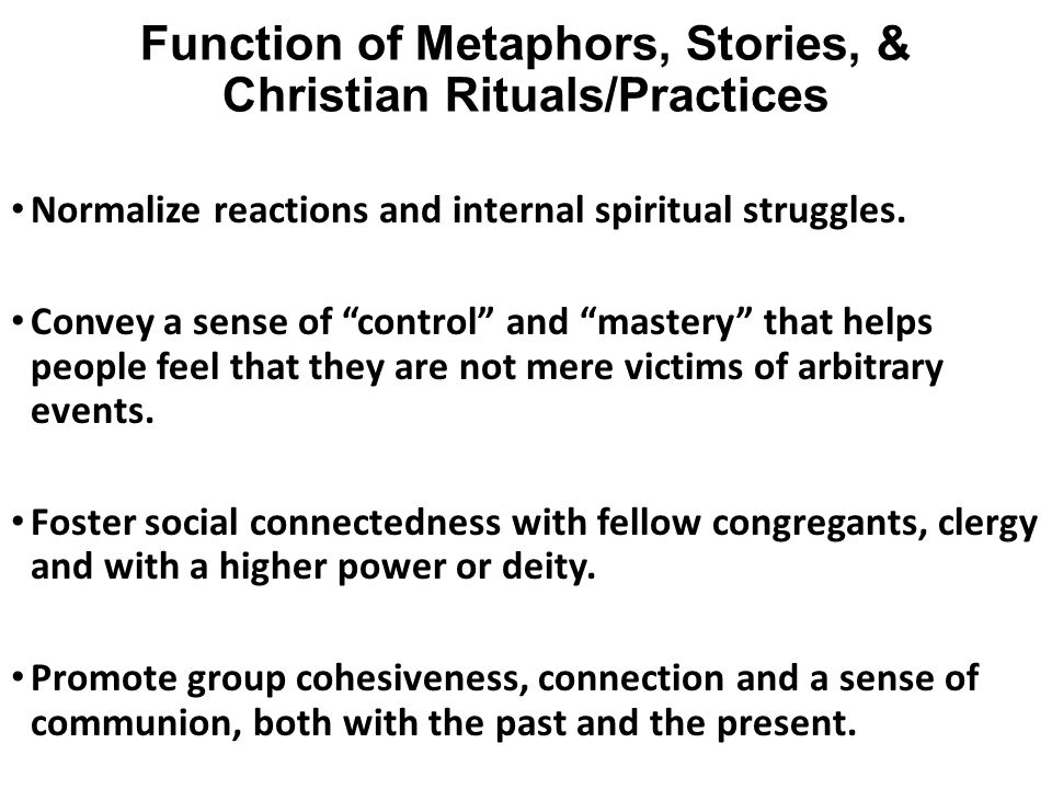 Function of Metaphors, Stories, & Christian Rituals/Practices
