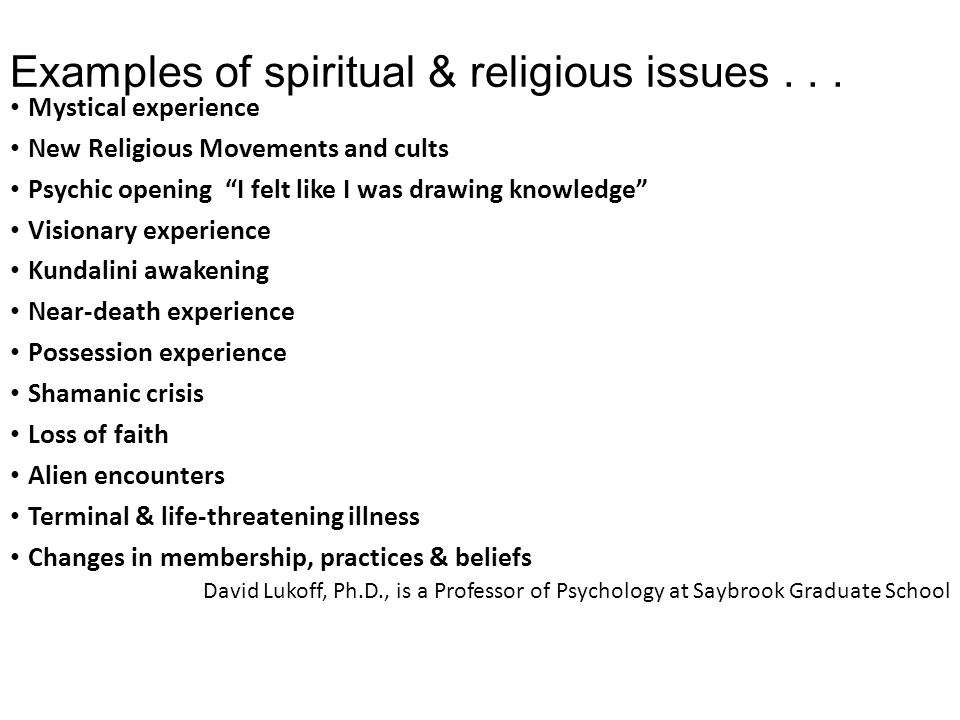 Examples of spiritual & religious issues . . .