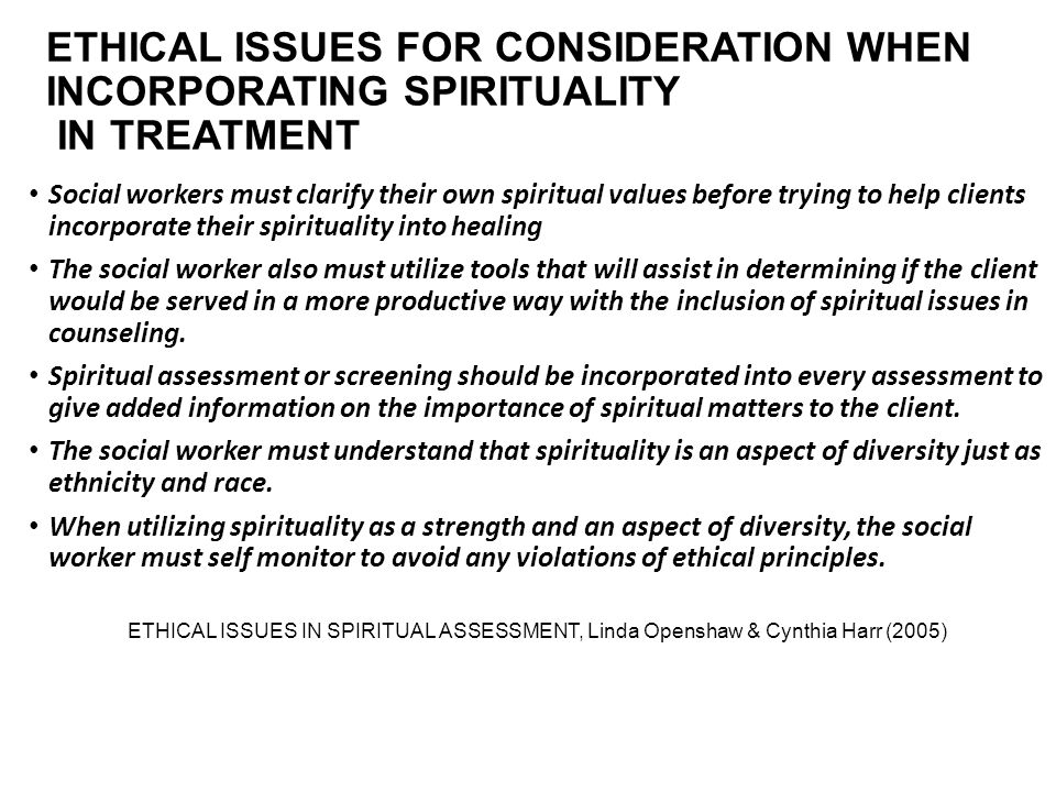 ETHICAL ISSUES FOR CONSIDERATION WHEN INCORPORATING SPIRITUALITY IN TREATMENT
