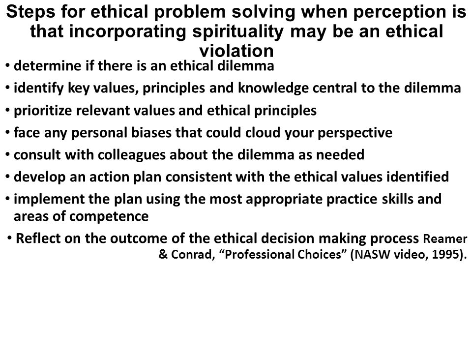 Steps for ethical problem solving when perception is that incorporating spirituality may be an ethical violation