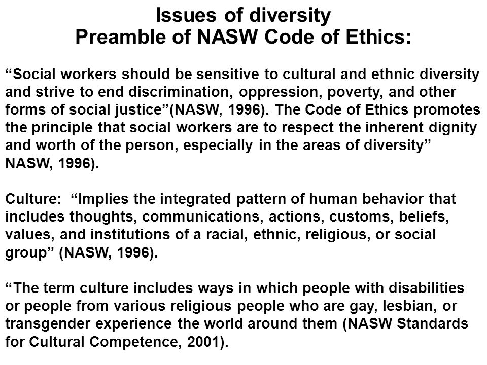 Issues of diversity Preamble of NASW Code of Ethics: