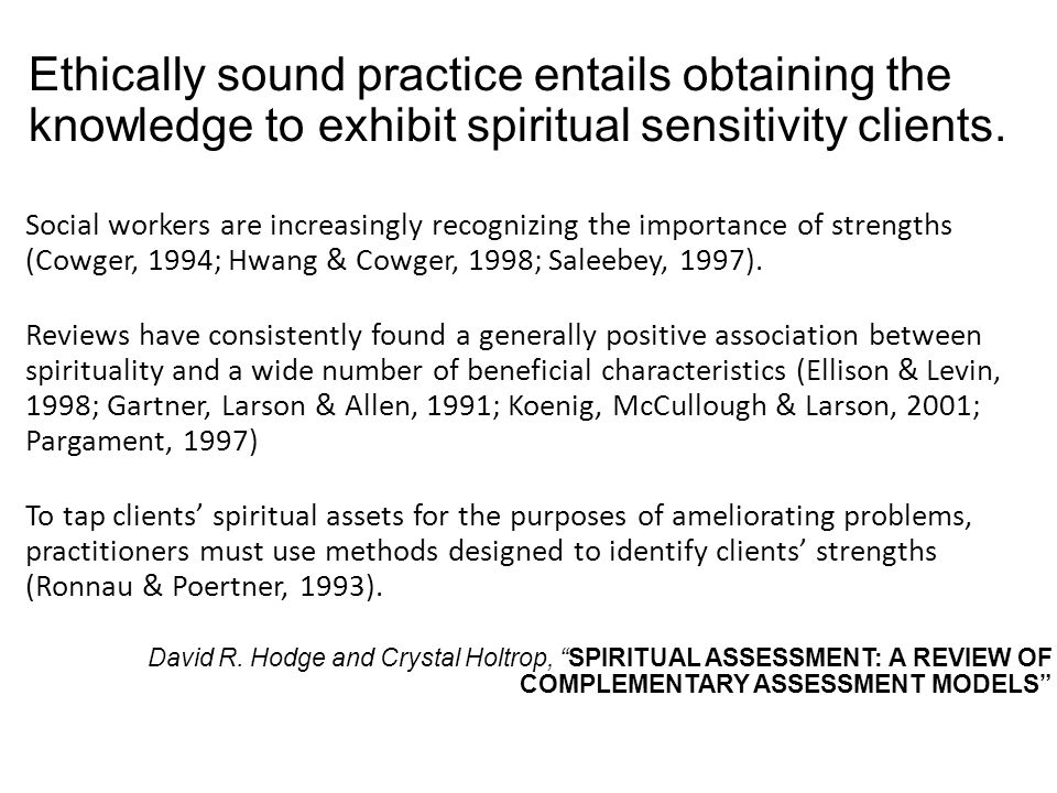 Ethically sound practice entails obtaining the knowledge to exhibit spiritual sensitivity clients.