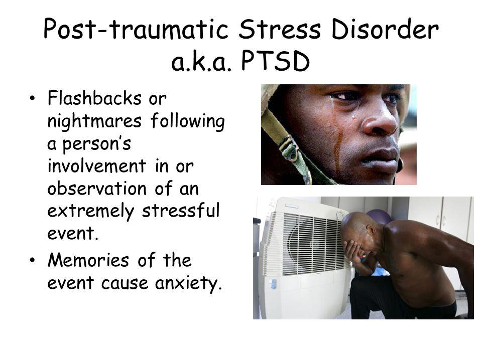 Post-traumatic Stress Disorder a.k.a. PTSD