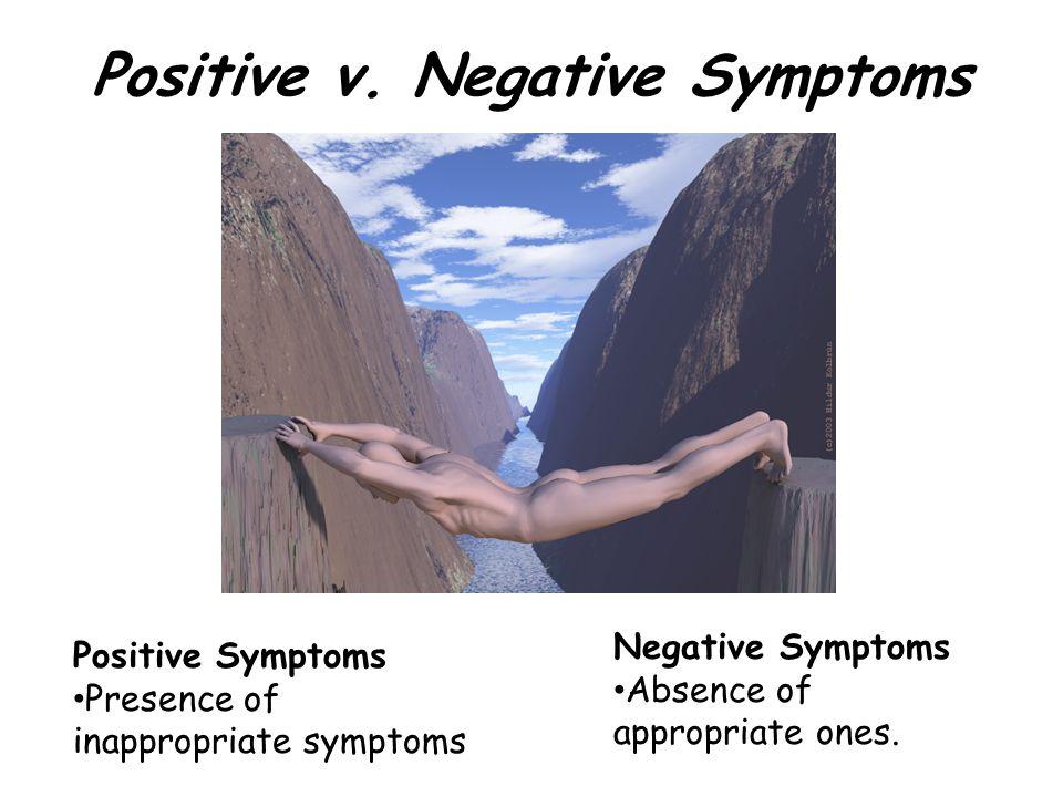 Positive v. Negative Symptoms