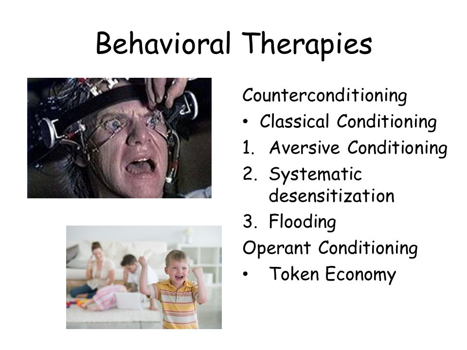 Behavioral Therapies Counterconditioning Classical Conditioning